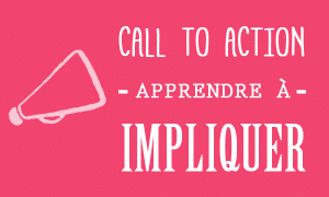 signification-call-to-action-cta-impliquer-visiteurs[1]